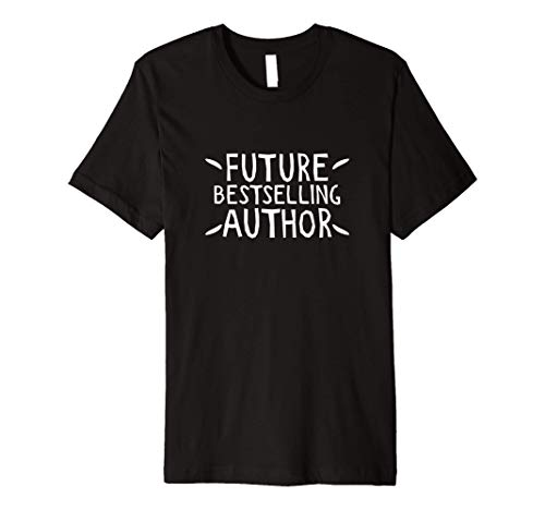 Gift for Writer Future Best Selling Author T Shirt