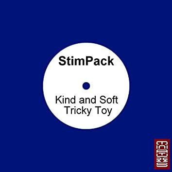 Kind and Soft / Tricky Toy
