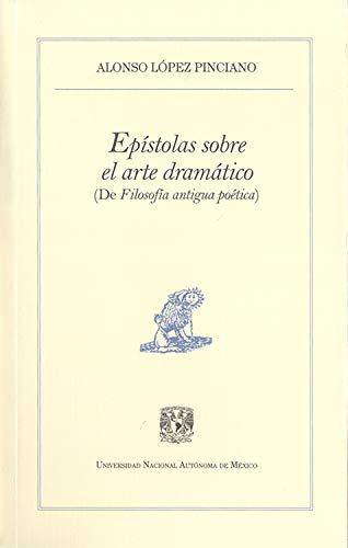 Epístolas sobre el arte dramático: De filosofía antigua poética (Pequeños Grandes Ensayos)