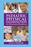 Pediatric Physical Examination: An Illustrated Handbook 1st (first) edition