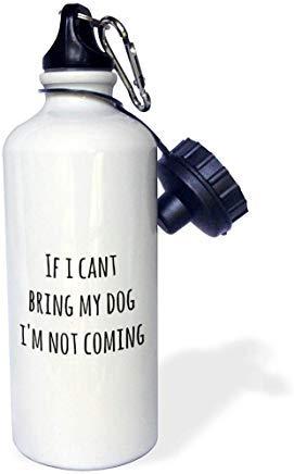 GFGKKGJFD612 Gabriella B Bouteille d'eau en Aluminium avec Citation « If I Cant Bring My Dog I'm Not Coming » Blanc