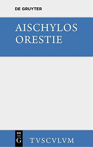 Orestie: Griechisch und deutsch (Sammlung Tusculum)