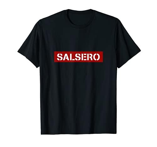Clase de baile Salsero Salsa y fiesta para bailarín latino Camiseta