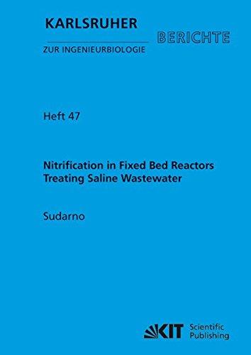 Nitrification in Fixed Bed Reactors Treating Saline Wastewater (Karlsruher Berichte zur Ingenieurbiologie / Institut für Ingenieurbiologie und ... Karlsruher Institut für Technologie)