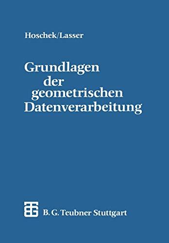 Grundlagen der geometrischen Datenverarbeitung (German Edition) (Teubner-Ingenieurmathematik)