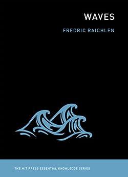 Waves (MIT Press Essential Knowledge series) by [Fredric Raichlen]