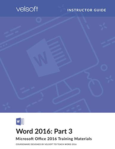 Word 2016: Part 3 (INSTRUCTOR GUIDE)