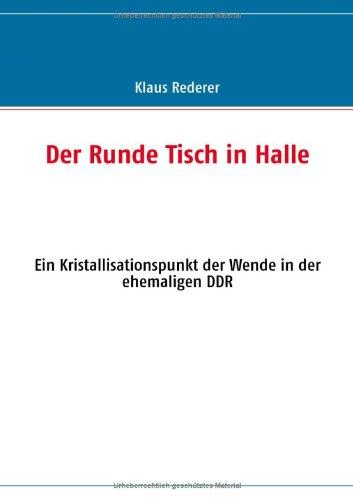 Der Runde Tisch in Halle: Ein Kristallisationspunkt der Wende in der ehemaligen DDR