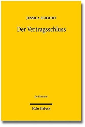 Der Vertragsschluss: - ein Vergleich zwischen dem deutschen, französischen, englischen Recht und dem CESL -: - Ein Vergleich Zwischen Dem Deutschen, ... Recht Und Dem Cesl - (Jus Privatum)