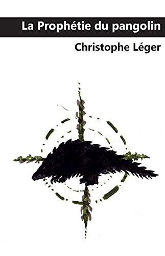 Couverture du livre La Prophétie du Pangolin: Monologue satirique