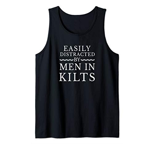 Easily Distracted By Men In Kilts Scottish Irish Celtic Tank Top