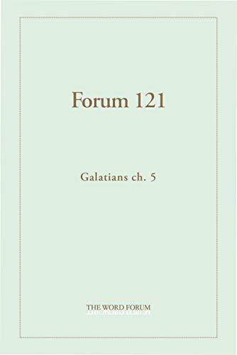 Forum 121: Galatians ch. 5 (English Edition)