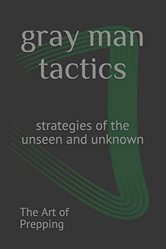 gray man tactics: strategies of the unseen and unknown