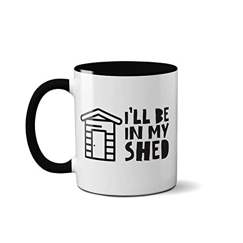 I'll Be in My Shed Mug - Father's Day Mens Womens Garage Work Shop Mechanic Cup (Black Handle Prime)