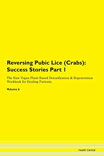 Reversing Pubic Lice (Crabs): Testimonials for Hope. From Patients with Different Diseases Part 1 Th