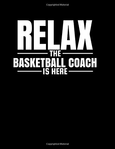 Relax The Basketball Coach Is Here: 2019-2020 Daily Academic Planner for Basketball Coaches