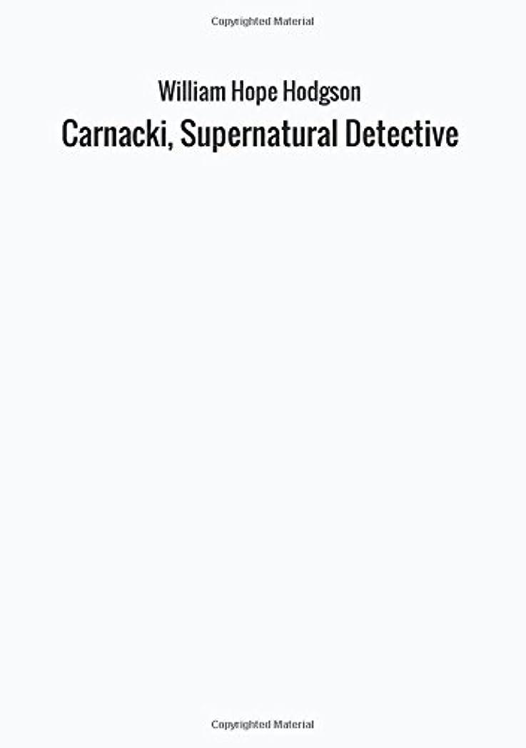 マイクロサークル調停者Carnacki, Supernatural Detective