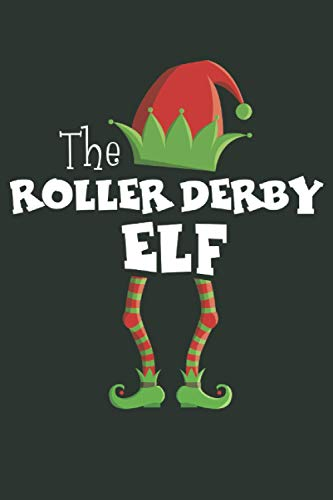 The Roller Derby Elf: Funny Novelty Christmas Gift ~ Small Lined Notebook (6'' X 9