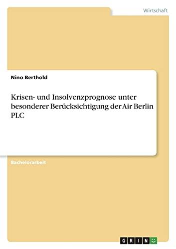 Krisen- und Insolvenzprognose unter besonderer Berücksichtigung der Air Berlin PLC