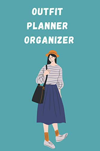 Outfit Planner Organizer: Prefect journal with Accessories, Footwear, Bottom, Weather and more. Journal to help plan your OUTFIT or your family. Inexpensive gift for mom