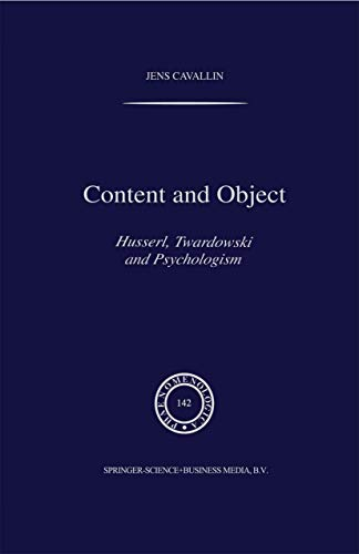Content and Object: Husserl, Twardowski and Psychologism (Phaenomenologica)