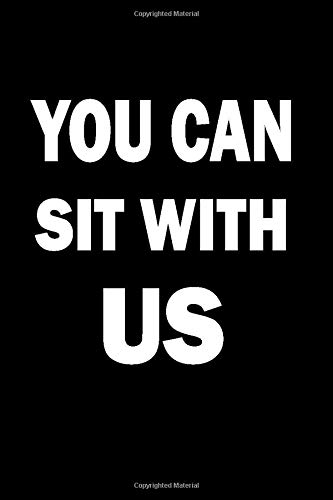 You Can Sit With Us (6x9 Journal)notebook : Lined Writing Notebook, 120 Pages – Inspirational and Funny Quote on Teal Blue Background: You Can Sit With Us