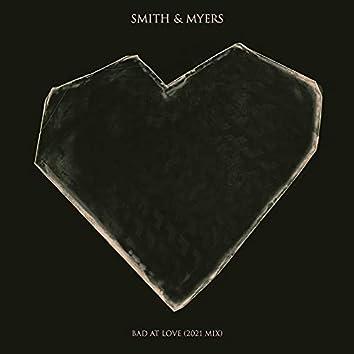 BAD AT LOVE (2021 Mix)