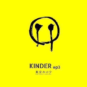 KINDER ep3