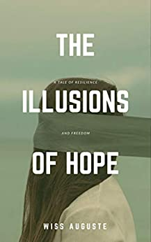 The Illusions of Hope (The Hope Book 1) by [Wiss Auguste]