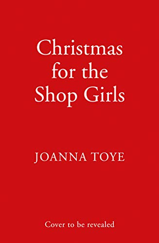 Christmas for the Shop Girls: The brand new saga in a gripping wartime drama series (The Shop Girls, Book 4) (English Edition)