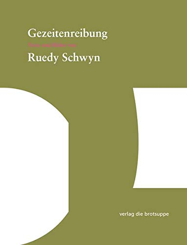 Gezeitenreibung: Texte und Bilder von Ruedy Schwyn