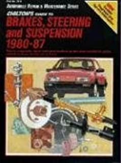 Chilton's Guide To Brakes, Steering and Suspension 1980-87