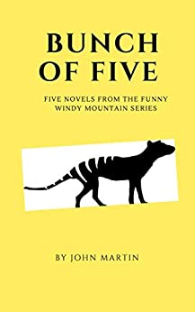 [John Martin, Maria Connors]のBunch of Five: Five novels from the funny Windy Mountain series (English Edition)
