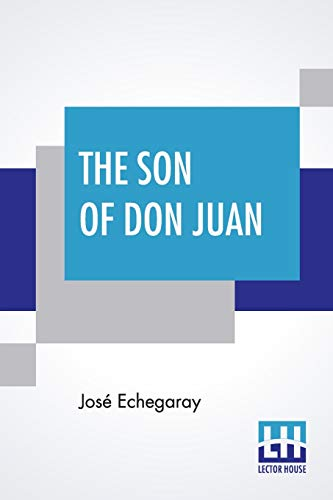 The Son Of Don Juan: An Original Drama In 3 Acts Inspired By The Reading Of Ibsen's Work Entitled 'Gengangere' Translated By James Graham