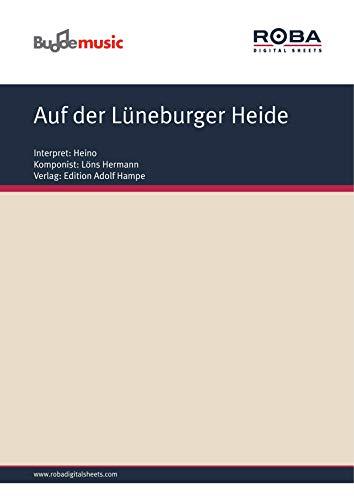 Auf der Lüneburger Heide: as performed by Heino, Single Songbook (German Edition)
