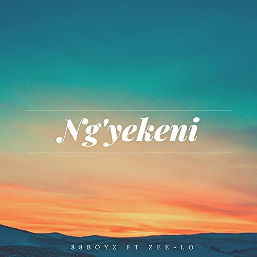 Ng'yekeni (feat. Zee-Lo)