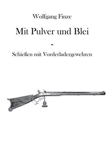 Mit Pulver und Blei: Schießen mit Vorderladergewehren