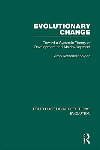 Evolutionary Change: Toward a Systemic Theory of Development and Maldevelopment (Routledge Library Editions: Evolution Book 5) (English Edition)