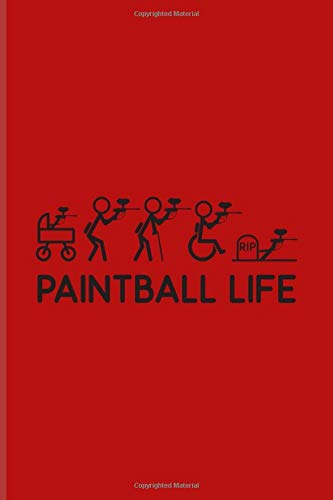 Paintball Life: Funny Paintballing Journal | Notebook | Workbook For Games, Softgun, Airsoft, Camouflage, Adrenaline & Battle Arena Fans - 6x9 - 100 Graph Paper Pages