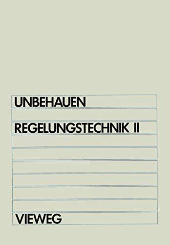 Regelungstechnik II: Zustandsregelungen, digitale und nichtlineare Regelsysteme