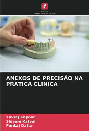 ANEXOS DE PRECISÃO NA PRÁTICA CLÍNICA (Portuguese Edition)