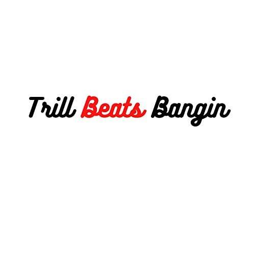 Trill Beats Bangin'