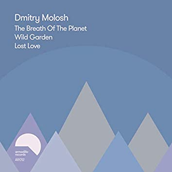 The Breath Of The Planet / Wild Garden / Lost Love