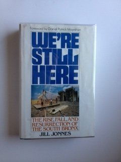 We're still here: The rise, fall, and resurrection of the South Bronx