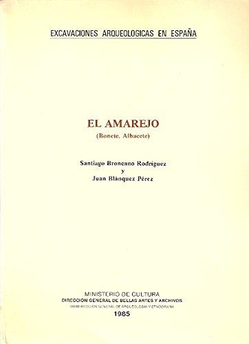El Amarejo (Bonete, Albacete). Excavaciones arqueológicas en España