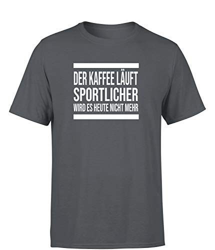 Der Kaffee läuft, Sportlicher Wird es Heute Nicht mehr T-Shirt Herren, Farbe: Dunkelgrau, Größe: X-Large