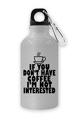 RaMedia Als U Geen Koffie Ik ben Niet Geïnteresseerd Toeristische Water Fles