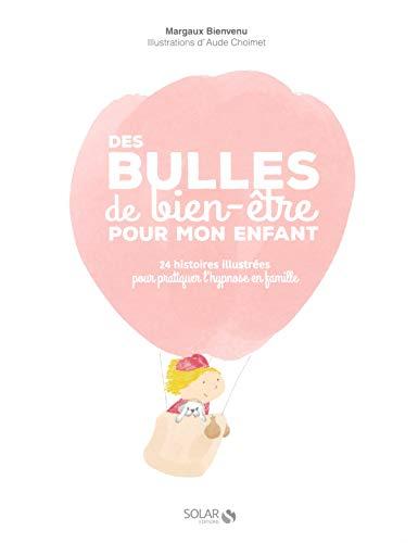 Des bulles de bien-être pour mon enfant, Dr Margaux Bienvenu et Aude Choimet