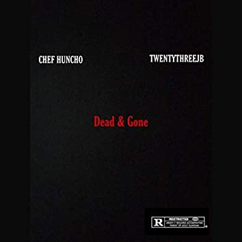 Dead & Gone (feat. Twentythreejb)