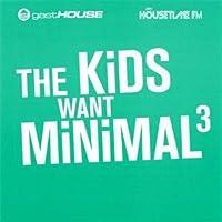 Kids Want Minimal III